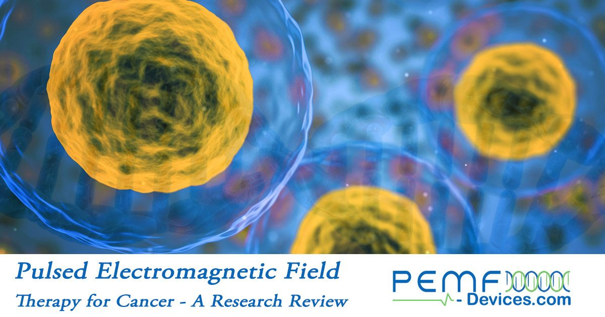 PEMF therapy for Cancer - A Research Review