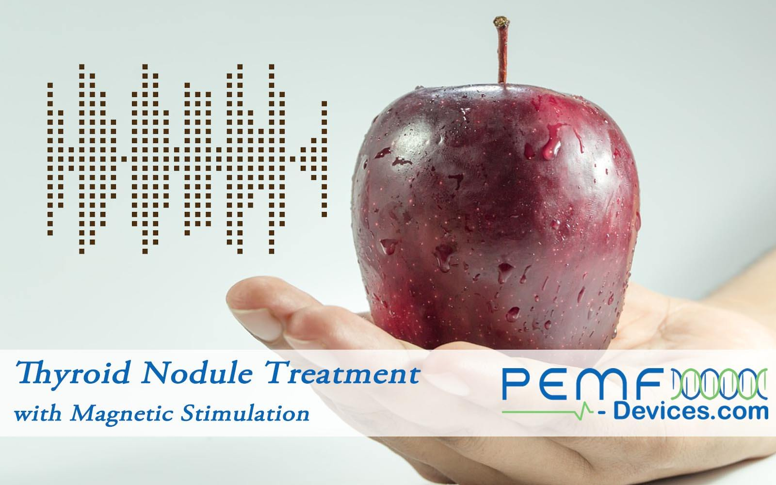 Thyroid Nodule Treatment With Pemf Therapy